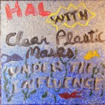 Hal with ClearPlasticMasks: Under the Influence