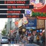 J.J. Jones Sings the Hal Spangler Songbook Vol. II, by J.J. Jones